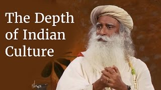 The Depth of Indian Culture - Sadhguru
