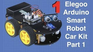 Building the Elegoo Smart Robot Car Part 1 - Arduino based robotics project