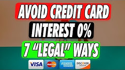 "7  ""Legal"" Ways to not Pay Credit Card Interest 2019"
