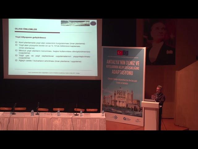 Akdeniz Üniv. Peyzaj Mimarlığı Öğr. Üyesi Sn. Prof. Dr. Veli Ortaçeşme'nin Proje Lansmanı Konuşması