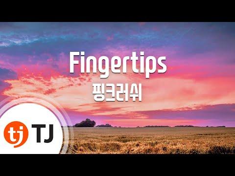 [TJ노래방] Fingertips - 핑크러쉬(Pink Rush) / TJ Karaoke
