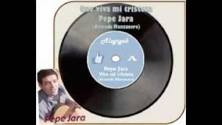 Pepe Jara - Viva mi tristeza