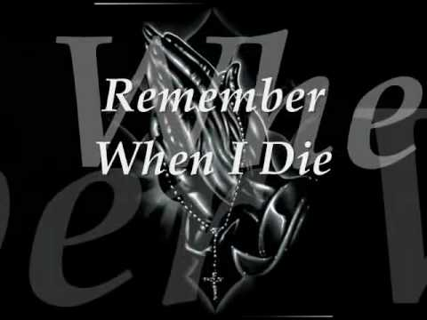 Lyrics containing the term: when i die by cuete