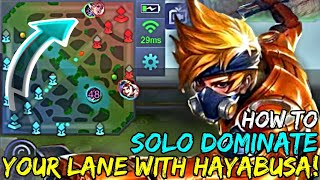 HOW TO SOLO DOMINATE YOUR LANE WITH HAYABUSA! | MOBILE LEGENDS