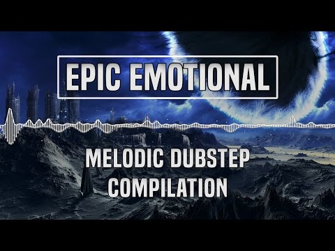[Epic Emotional] Melodic Dubstep Compilation/Mix | 1 Hour