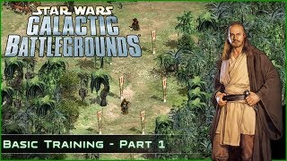 Let the Wookies Win - Basic Training Ep 1- Star Wars Galactic Battlegrounds