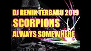 Top Hits -  Dj Remix Terbaru 2019 Scorpions Always