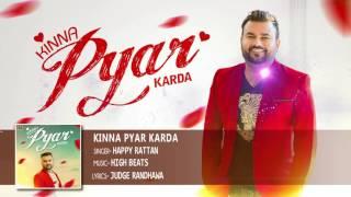 KINNA PYAR KARDA (FULL AUDIO)  | HAPPY RATTAN | LATEST PUNJABI SONG 2017