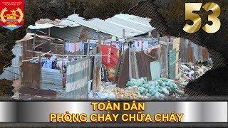 PHÒNG CHÁY CHỮA CHÁY   SỐ 53   Nhà tạm ven sông chìm trong biển lửa   231118 🔥