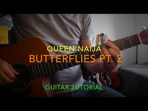 Butterflies pt.2 Queen Naija guitar tutorial