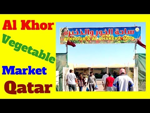 Al Khor vegetable market in Doha Qatar location timing and information