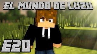 EL MUNDO DE LUZU: Episodio 20 - [LuzuGames]