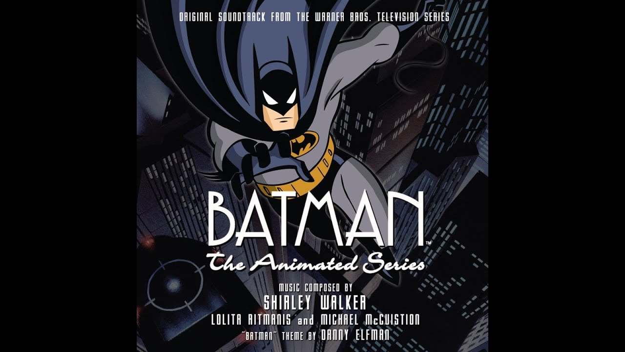 Batman The Animated Series Full Soundtrack By Shirley Walker Volume 1 Youtube