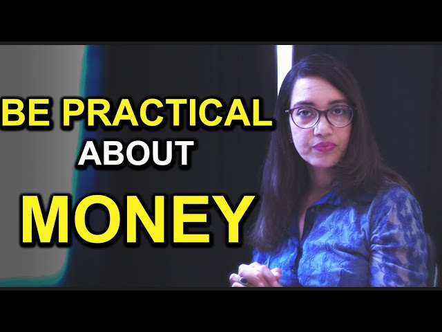 Let's be practical about money | Nupur Gupta