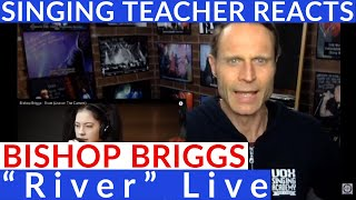 Singing Teacher Reacts - Bishop Briggs River Live