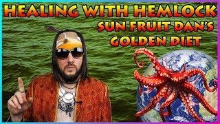 Healing With Hemlock - Sun Fruit Dan's Golden Diet