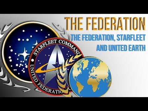 The Federation, Starfleet and United Earth