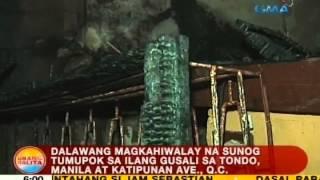 UB: 2 magkahiwalay na sunog, tumupok sa ilang gusali sa Tondo, Manila at Katipunan Ave., QC