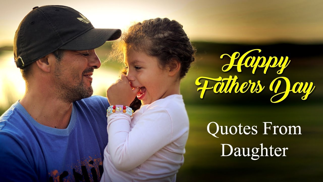 Cute Fathers Day Quotes from Daughter with Images for Dad ...