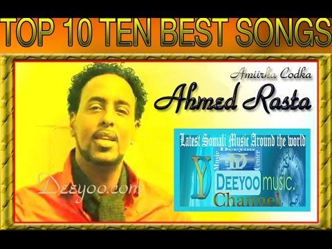 AHMED RASTA TOP 10 TEN HEESO BY DEEYOO