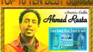 AHMED RASTA TOP 10 TEN HEESO BY DEEYOO