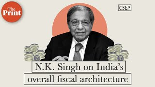 N.K. Singh On Key Themes And Recommendations Of 15th Finance Commission Report