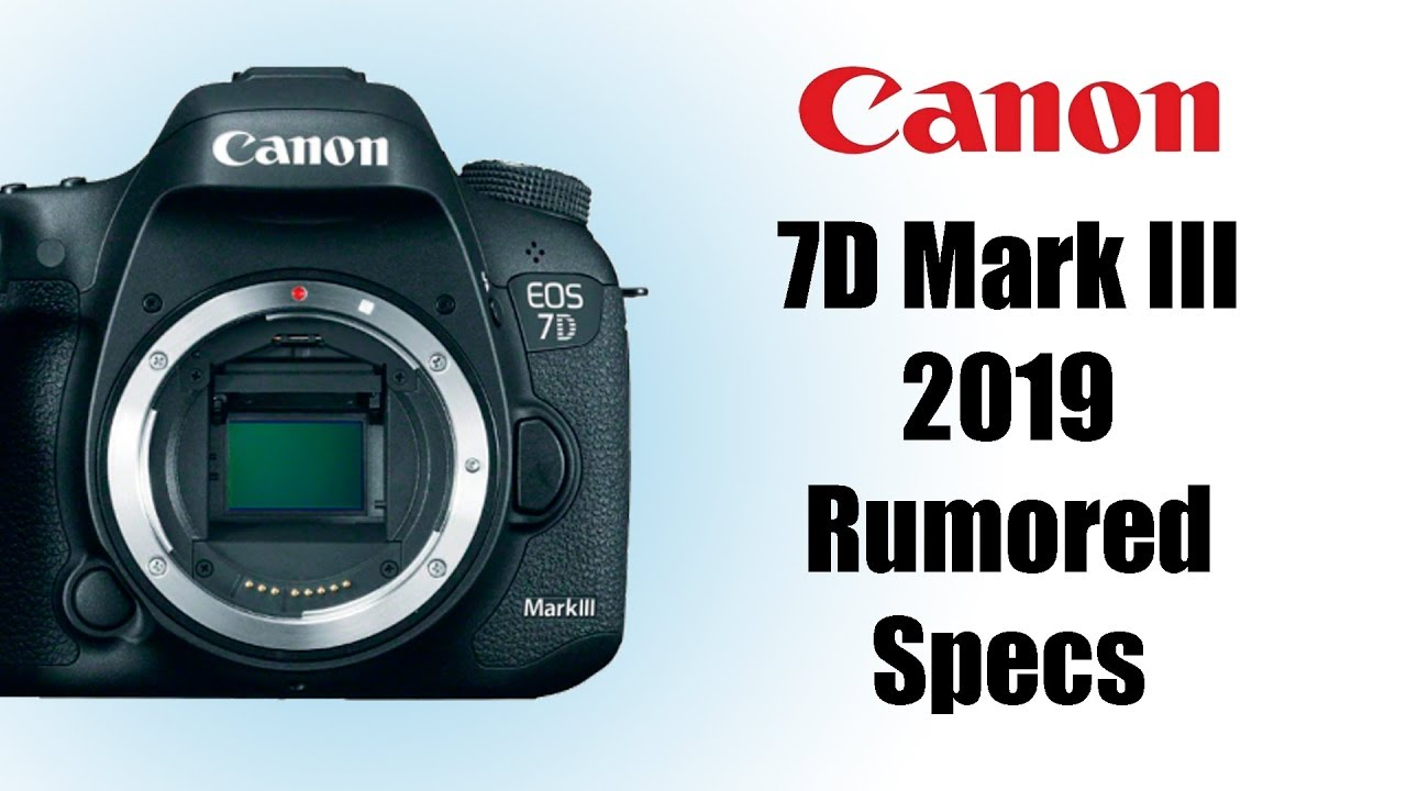 Most Expected Camera 2019 Canon EOS 7D Mark III