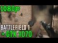 Battlefield 1 GTX 1070 G1 ROCK + I7 4790(1080p)