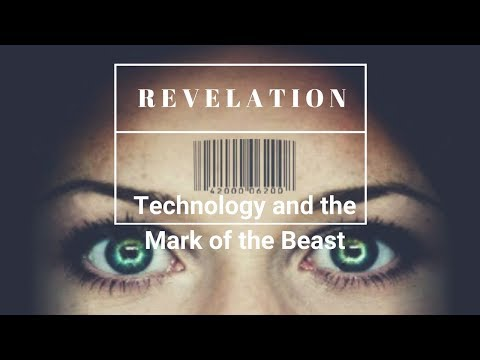'Revelation: Technology and the Mark of the Beast'
