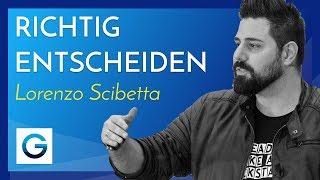 Richtig Entscheidungen treffen // Lorenzo Scibetta