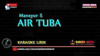 Download lagu Air Tuba - Karaoke Lirik | Mansyur S