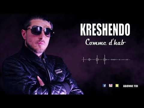 Youtube: Kreshendo – Comme d'hab  [Titre🎁]