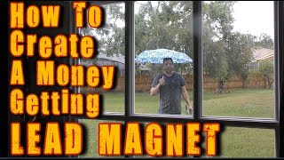 How To Create A Lead Magnet To Build Your Mailing List And Sell Products Fast