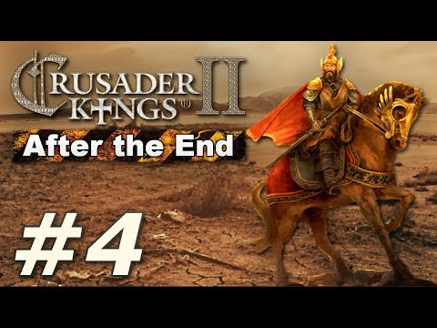 Crusader Kings II: After the End - The Rust Empire (Part 4)