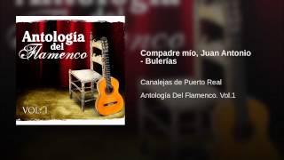 Compadre mío, Juan Antonio - Bulerías