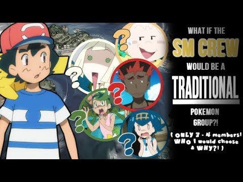 What if the SM CREW would be a TRADITIONAL Pokemon group?!// Pokemon Sun & Moon Discussion☆