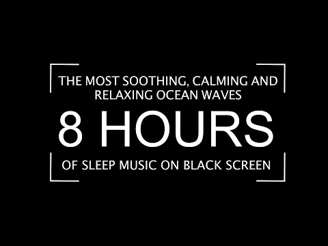 8 hours Calming Ocean Waves for Sleep with Black Screen. Most Soothing, Relaxing Waves Ever