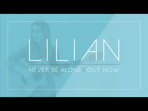 Lilian | Never Be Alone