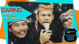 Download Video GARING - Bornfri feat Asep Darso [Official Music Video] MP3 3GP MP4
