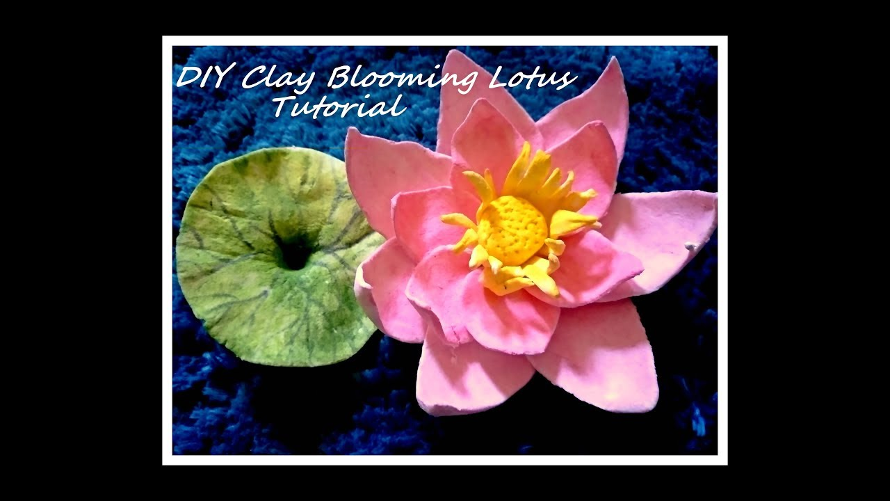 Diy Air Dry Clay Blooming Lotus Tutorial Youtube