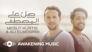 Mesut Kurtis Ali Elmogrbi Salli Alal Mustafa صلِّ على المصطفى MP3