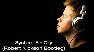 System F (Ferry Corsten - Cry (Robert Nickson Bootleg) Vocal Trance