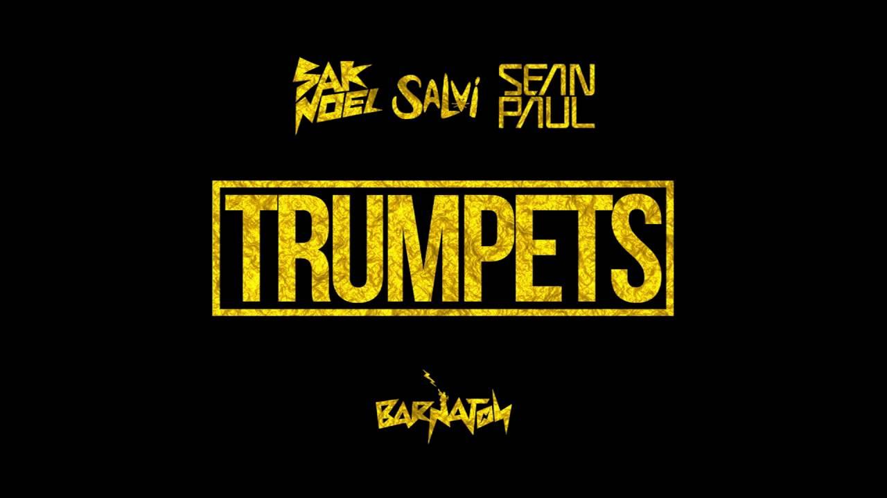 Sak Noel & Salvi ft  Sean Paul   Trumpets Official Audio #1