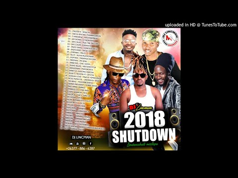 2018 SHUTDOWN MIXTAPE (ZIMDANCEHALL MIX) -MIXED BY DJ LINCMAN +263778866287