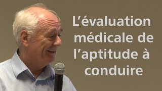 L'évaluation médicale de l'aptitude à conduire un véhicule automobile