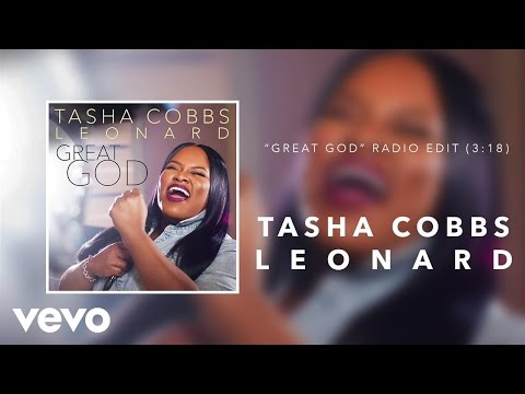 Tasha Cobbs Leonard - Great God (Radio Edit/Audio)