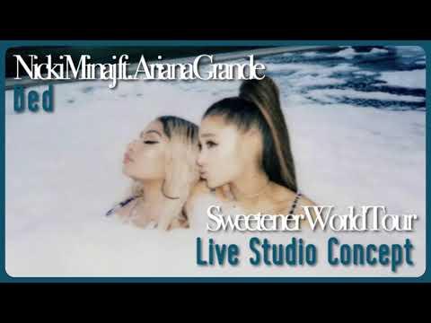 Nicki Minaj Ft. Ariana Grande - Bed (Sweetener Tour Live Studio Concept)