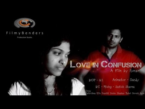 Love in Confusion - A Film By Kumar