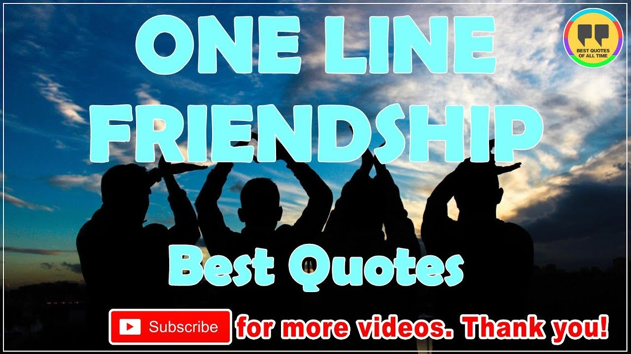 Top 25 One Line Friendship Quotes Best Friendship Quotes Youtube