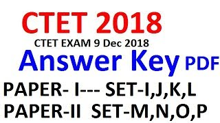CTET EXAM 2018 Answer Key With Solution ,CTET 2018 PAPER 1 ,2 Answer Key, CUT OFF all Set IN PDF